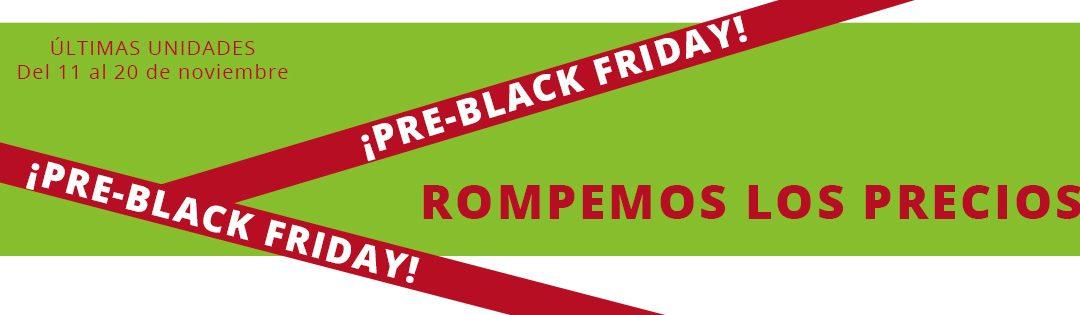 Aprovéchate de nuestro pre-Black Friday
